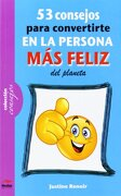 53 Consejos para convertirte en la persona más feliz de este planeta - Justine Renoir - MESTAS, Ediciones Escolares, S.L.