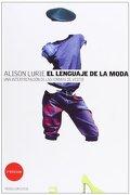 el lenguaje de la moda: interpretacion de las formas de vestir - alison lurie - paidos
