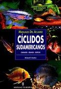Manuales del Acuario. Cíclidos Sudamericanos - Richard F. Stratton - Hispano Europea