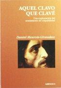 Aquel clavo que clave - Daniel Meurois-Givaudan - Luzindigo Editorial