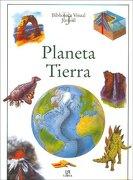 Planeta Tierra (Biblioteca Visual Juvenil) - Equipo Editorial - Libsa