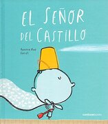 El Señor del Castillo - Aurora Ruá Aguilar - Canica Books