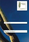 Récits Tordus ! (OMN.MUSE.LITT.)