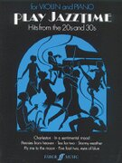 Play Jazztime Violin: Hits from the '20s and '30s (Faber Edition: Play Jazztime)