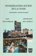 Investigacion-accion en la UNAM (Universidad y relaciones de poder) (Spanish Edition) - Raul Rojas Soriano - Plaza y Valdes