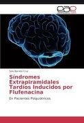 Síndromes Extrapiramidales Tardíos Inducidos por Flufenacina: En Pacientes Psiquiátricos