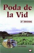 Poda de la vid, La - Luis Hidalgo - Ediciones Mundi-Prensa