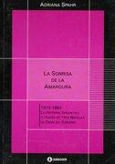 la sonrisa de la amargura . la historia argentina a través de tres novelas de osvaldo soriano - adriana spahr - corregidor