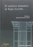 El universo dramático de Rojas Zorrilla