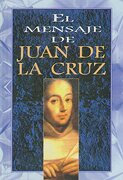 El Mensaje de Juan de La Cruz - Lumen - Lumen Books/Sites Books