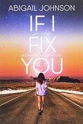 If i fix you - Abigail Johnson - Ediciones Kiwi