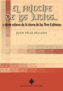 El Príncipe De Los Judíos Y Otros Relatos De La Tierra De Las Tres Culturas (Relatos andalusíes) - Juan Félix Bellido - Ediciones El Almendro