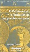 Mediterráneo y la formación de los pueblos europeos - Massino Guidetti - Icaria editorial