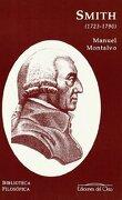 Smith (1723-1790) - Manuel Montalvo - Ediciones Del Orto