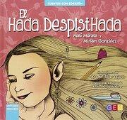 EL HADA DESPISTHADA (Lectores Iniciados) - MATILDE MORATA SANCHEZ - Editorial GEU