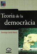 Teoria de la democràcia (Universitas) - Vicente Domingo García Marzá - Universitat Jaume I. Servei de Comunicació i Publicacions