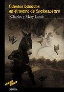 Cuentos Basados En El Teatro De Shakespeare (Libros Para Jóvenes - Tus Libros-Selección) - Charles y Mary Lamb - Anaya Infantil y Juvenil