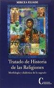 TRATADO DE HISTORIA DE LAS RELIGIONES - Mircea Eliade - Cristiandad Editorial