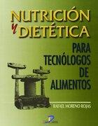 Nutrición y dietética para tecnólogos de alimentos - Rafael. Moreno Rojas - Ediciones Díaz de Santos, S.A.