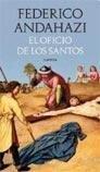 Oficio de los Santos el - Federico Andahazi - Emecé
