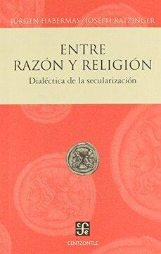 portada Entre Razón y Religión. Dialéctica de la Secularización