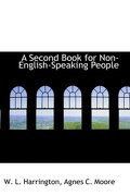 second book for non-english-speaking people - agnes c. moore w. l. harrington - bibliobazaar