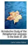 an inductive study of the metaphorical language in the book of job - earle fenton palmer - bibliolife