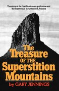 The Treasure of the Superstition Mountains - Jennings, Gary - W. W. Norton & Company