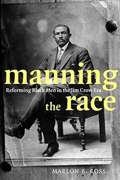 portada manning the race: reforming black men in the jim crow era