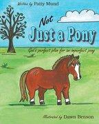 Not Just a Pony - Mund, Patty - Createspace