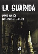 Guarida, la - José María Ferreira Mañá,Jaime Blanch Queral - Apache libros