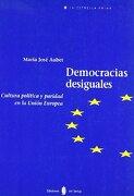 Democracias Desiguales: Cultura Politica Y Paridad En La Union Europea (coleccion  la Estrella Polar ) (spanish Edition) - María José Aubet Semmler - Ediciones Del Serbal, S.a.
