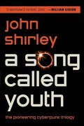 A Song Called Youth: Eclipse, Eclipse Penumbra, Eclipse Corona - Shirley, John - Prime Books