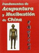 Fundamentos de Acupuntura y Moxibustion de China - Varios Autores - Berbera (mexico)