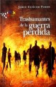 Trashumantes de la Guerra Perdida - Jorge Eliecer Pardo - Cangrejo Editores