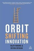 Orbit Shifting Innovation - Narang, Rajiv - Kogan Page
