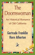 The Doomswoman - Gertrude Franklin Horn Atherton, Frankli - 1st World Library