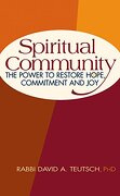 Spiritual Community: The Power to Restore Hope, Commitment and Joy - Teutsch, David - Jewish Lights Publishing