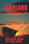 Overlord: Codename: D-Day, June 6, 1944 - Cooper, Stuart - Authors Choice Press