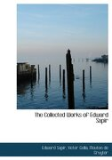 The Collected Works of Edward Sapir - Sapir, Edward - BiblioLife