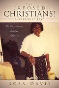 The Exposed Christians! - Davis, Rosa - Xulon Press