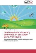 Leishmaniasis Visceral y Ambiente En El Estado Lara, Venezuela