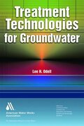 Treatment Technologies for Groundwater - Odell, Lee H. - American Water Works Association