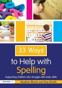 33 ways to help with spelling,supporting children who struggle with basic skills - heather morris - taylor & francis
