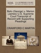 Beto (George) V. Marion (James) U.S. Supreme Court Transcript of Record with Supporting Pleadings - Martin, Crawford C. - Gale, U.S. Supreme Court Records