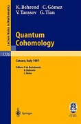 Quantum Cohomology: Lectures Given at the C.I.M.E. Summer School Held in Cetraro, Italy, June 30 - July 8, 1997 - Gomez, C. - Springer