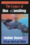 The Legacy of Ibo Landing - Goodwine, Marquetta L. - Clarity Press, Inc.