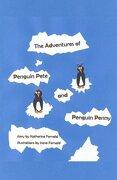 The Adventures of Penguin Pete and Penguin Penny - Fernald, Katherine - Createspace