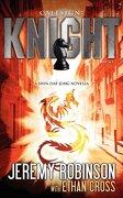 callsign: knight - book 1 (a shin dae-jung - chess team novella) - jeremy robinson,ethan cross - breakneck media