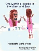 One Morning I Looked in the Mirror - Proca, Alexandra Maria - Lulu.com